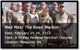 Bad Karma at Mad Max: The Road Warrior - February 25-26, 2012 - A Pirates Paradise Paintball Complex - Mesquite, NV